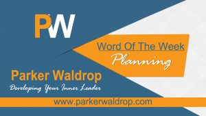 Word of the Week 4-24-17 – Planning